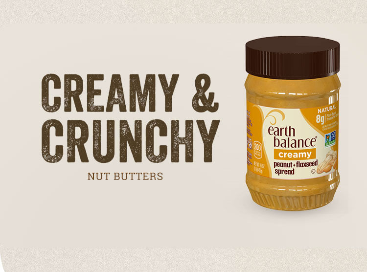 Creamy & Crunchy Nut Butters